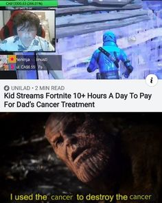 Kid Streams Fortnite Hours A Day To Pay For Dad's Cancer Treatment - iFunny :) Marvel Memes, Dankest Memes, Marvel Dc, Stupid Funny Memes, Hilarious, Rasengan Vs Chidori, Great Memes, Faith In Humanity, Cancer Treatment