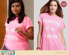 "Mindy's pink ""Shopping is my cardio"" shirt on The Mindy Project.  Outfit details: http://wornontv.net/14934/"