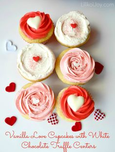 Vanilla Love Cupcakes with White Chocolate Truffle Centers