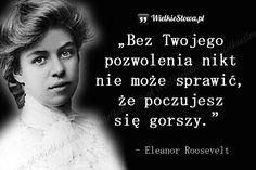 Bez Twojego pozwolenia... #Roosevelt-Eleonora,  #Motywujące-i-inspirujące, #Pesymizm, #Pewność-siebie