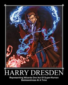 Harry Dresden: Representing Wizards One Act of Super-Human Badassedness at a Time