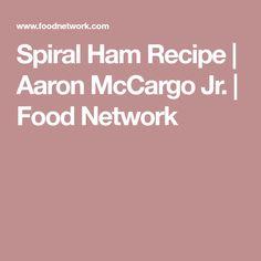 Spiral Ham Recipe | Aaron McCargo Jr. | Food Network