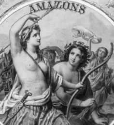 The AMAZONS were a nation of FIERCE WOMEN WARRIORS who CUT OFF THEIR RIGHT BREAST so they could shoot the bow and arrow more easily in war!