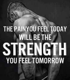 the pain you feel today is the strength quote - Google Search
