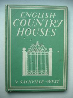 English Country Houses by Vita Sackville West. Britain in Pictures series, 1940's