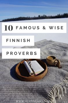 Learn 10 famous and wise Finnish proverbs about life! #finnishproverbs #finnishpeople #finnishculture