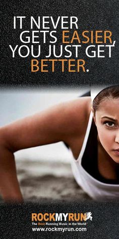 It never gets easier, you just get better.  #Running #Motivation | http://awesome-loose-weight-images.blogspot.com