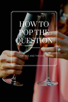 How to pop the question! The Dos and Don'ts that you need to read...