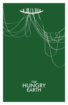 The Hungry Earth poster by balancedpersonality #Doctor_Who