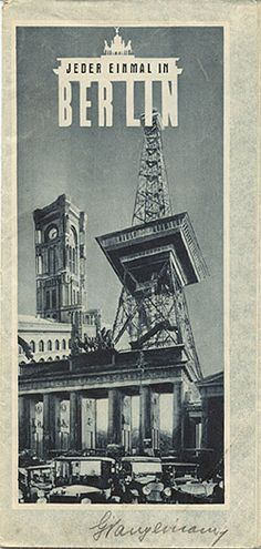 """Travel brochure """"Jeder Einmal in Berlin,"""" circa 1929.  Herausgegeben vom Ausstellung-, Messe- und Fremdenverkehrsamt der Stadt.   travelbrochuregraphics.com [collection of vintage travel brochures]"""