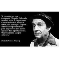 Roberto Bolaños é um exemplo de superação