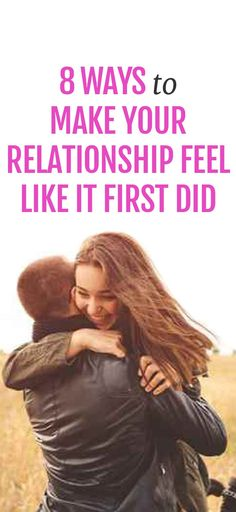 8 ways to make your relationship feel brand new