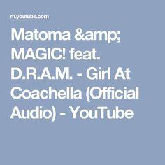 Matoma & MAGIC! feat. D.R.A.M. - Girl At Coachella (Official Audio) - YouTube