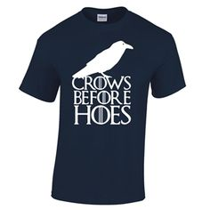 Crows before Hoes T Shirt Inspired by Game of Thrones John Snow Nights Watch TV Mens (Navy Blue)