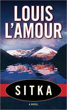Sitka: A Novel: Louis L'Amour: 9780553278811: Amazon.com: Books