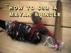 No Spinning Wheel? Try making this five minute Mayan Spindle!