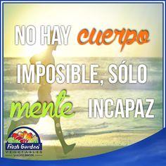 """""""No hay cuerpo imposible, sólo mente incapaz"""" #FraseDelDía #Motivación"""