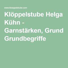 Klöppelstube Helga Kühn - Garnstärken, Grundbegriffe