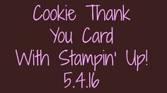 Cookie Thank You Card With Stampin' Up!