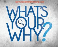 What is your WHY? | Evolution Fitness
