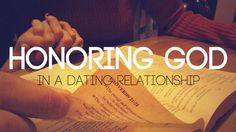 Honoring God in a Dating Relationship. I know we are all not perfect and we make mistakes, but that is why you put God first, repent, and then grow more in your relationship =)