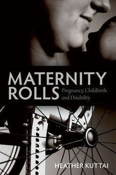 Maternity Rolls: Pregnancy, Childbirth and Disability.  I did not post this first, I swear!  To the kind soul who did:  thanks!  :)