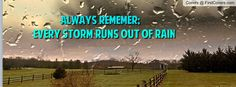 Every storm runs out of rain, you will get through this. Uplifting Messages, Motivational Messages, Run Out, Facebook Profile, Brighten Your Day, Cover Pages, Motivate Yourself, Love Songs, Rain