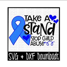 Child Abuse Awareness SVG * Take A Stand Stop Child Abuse Cut File - DXF & SVG Files - Silhouette Cameo, Cricut by CorbinsSVGCuts on Etsy