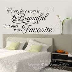 Every Love Story is Beautiful But Ours Is My Favorite Wall Art Quote Vinyl Decal Sticker on Etsy, $19.99