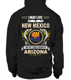 # NEW MEXICO I may live in the NEW MEXICO but My story begins in  ARIZONA .  NEW MEXICO . Select the style and color you want: 2. Click Reserve it now3. Select size and quantity4. Enter shipping and billing information5. Done! Simple as that!TIPS: Buy 2 or more to save shipping cost!This is printable if you purchase only one piece. so dont worry, you will get yours.Guaranteed safe and secure checkout via:Paypal | VISA | MASTERCARD