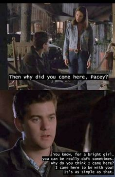 I have watched this specific part of DC so many times. The lead up to Pacey and Joey is the absolute best part of the whole show. Dawsons Creek Quotes, Dawsons Creek Pacey, Tv Show Quotes, Movie Quotes, Best Tv Shows, Movies And Tv Shows, Joey Potter, Pacey Witter, Best Tv Couples