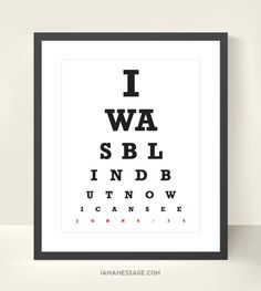 I Was Blind But Now I See - Christian Eyechart Print - 11x14 inch - Scripture Typography Eyetest Eye Test