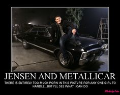 SUPERNATURAL DEAN WINCHESTER JENSEN ACKLES METALLICAR!!! The only porn in this picture is the car. Sigh. I'm drooling