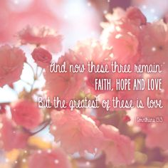 Faith Hope and Love, we have all three.. and together we shall be :)