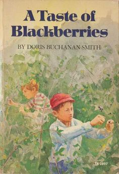 A Taste of Blackberries by Doris Buchanan Smith.  The first sad book I ever read.