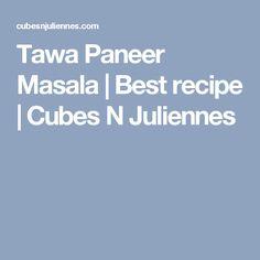 Tawa Paneer Masala | Best recipe | Cubes N Juliennes