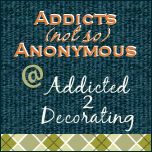 SUNDAYS: Addicts Not So Anonymous @ Addicted to Decorating