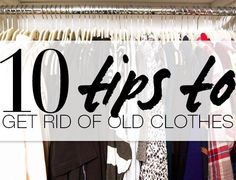 When Should You Get Rid Of Clothes? Here's A 10-step Guide To Figure It Out