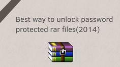 Best way to unlock password protected winrar files (2014)