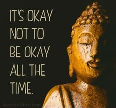 it okay not to be okay all the time