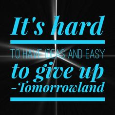 it's hard to get ideas and easy to give up - Sök på Google