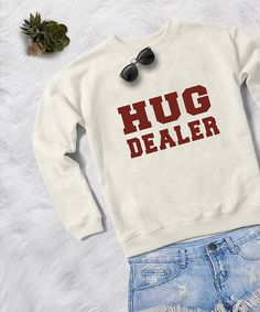 Hug dealer Sweatshirt T-Shirt womens girls teens unisex grunge tumblr instagram style instagram blogger punk hipster gifts ideas handmade casual fashion dope cute classy graphic funny tops fall winter Christmas Thanksgiving cozy sweaters