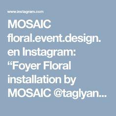 "MOSAIC floral.event.design. en Instagram: ""Foyer Floral installation by MOSAIC @taglyancomplex for this week's special wedding. #MosaicFloralDesign #MosaicWeddings #floraldesign…"""