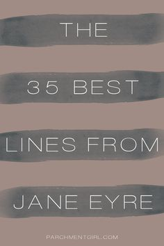 """""""Reader, I married him,"""" and more of the best lines from Jane Eyre..."""