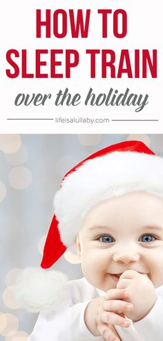 These are some amazing tips to help you sleep train your baby over the holiday!