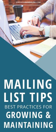 Best Practices for Growing and Maintaining Your Mailing List | Use Your Mailing List to Grow Your Business