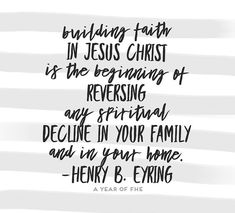 Build Faith in Jesus Christ Lds Quotes, Uplifting Quotes, Great Quotes, Inspirational Quotes, Mormon Quotes, Spiritual Messages, Spiritual Quotes, Jesus Christ Lds, Savior