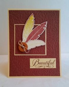 I've invested too much in feather stamps and dies NOT to use them....so here are two more. These cards were made with the Stampin' Up Four Feathers stamps ...