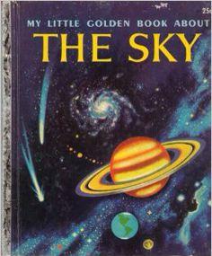 Little Golden Books--'My Little Golden Book About The Sky' Old Children's Books, Vintage Children's Books, Antique Books, Retro Vintage, I Love Books, Good Books, Garden Of Words, Kids Library, Ladybird Books
