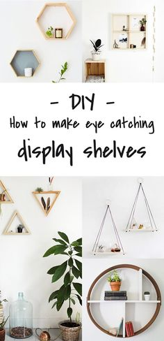 Instead of having small items lying around the house and taking the dust, highlight them in a nice display shelf. It's a great way to decor…
